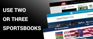 Smart Bettors Use Two or Three Sportsbooks