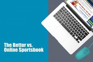 Understanding the Bettor vs. Online Sportsbook Relationship